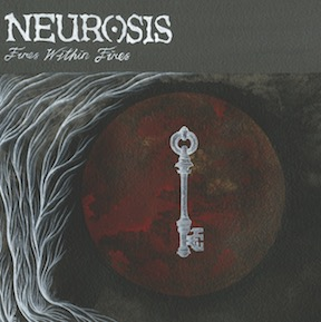 FIRE WITHIN FIRES / NEUROSIS