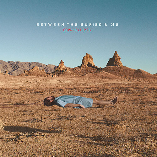 COMA ECLIPTIC / BETWEEN THE BURIED AND ME